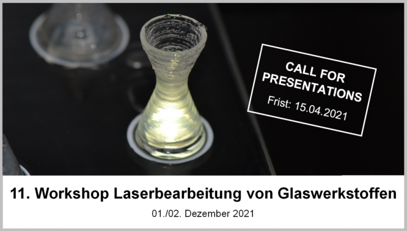 11. Workshop Laserbearbeitung von Glaswerkstoffen - Call for Presenations