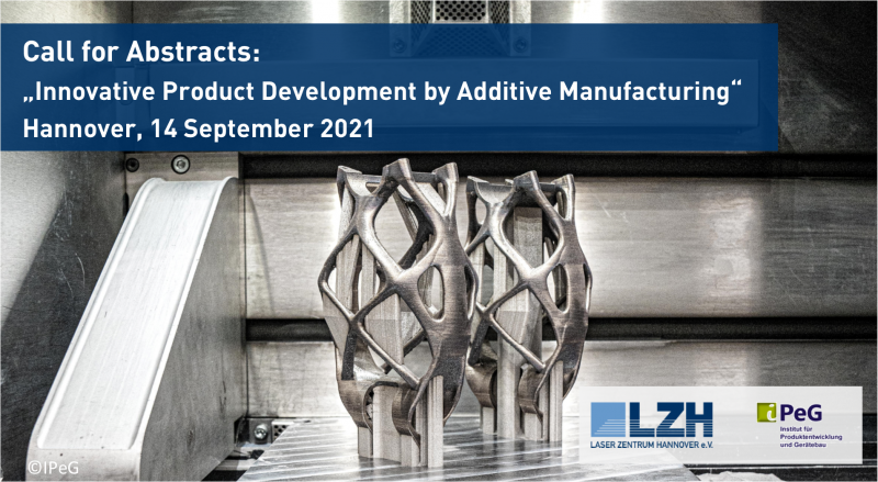 Call for Abstracts: Innovative Product Development by Additive Manufacturing
